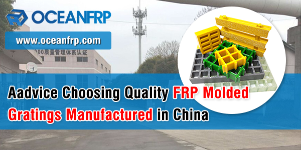 Aadvice Choosing Quality FRP Molded Gratings Manufactured in C